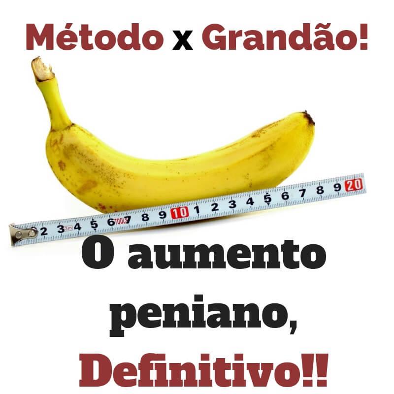metodo-x-grandão - aumento peniano definitivo